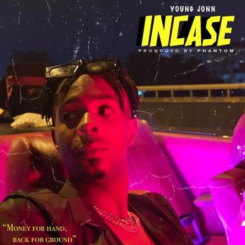 DOWNLOAD Young Jonn – Incase MP3