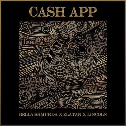 DOWNLOAD Bella Shmurda – Cash App Ft. Zlatan, Lincoln MP3
