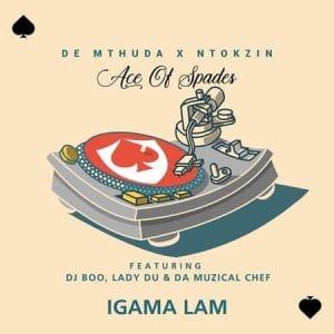 DOWNLOAD De Mthuda & Ntokzin – Igama Lam ft. DJ Boo, Lady Du & Da Muzical Chef MP3