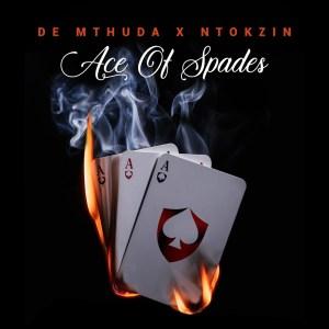 DOWNLOAD De Mthuda & Ntokzin Ace Of Spades EP mp3