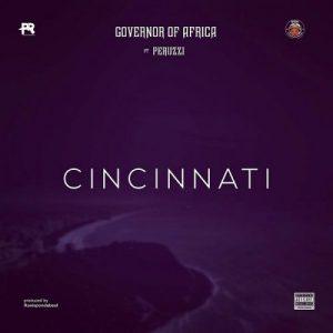 DOWNLOAD Governor Of Africa Ft. Peruzzi – Cincinnati MP3