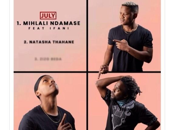 DOWNLOAD JULY – Mihlali Ndamase ft. iFani MP3