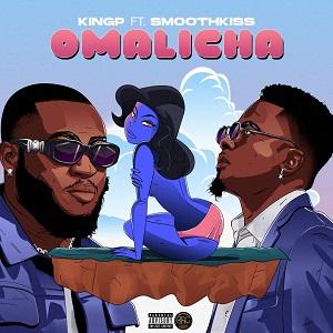 DOWNLOAD KINGP – Omalicha Ft. Smoothkiss MP3