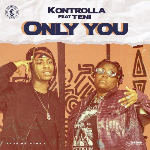 DOWNLOAD Kontrolla – Only You Ft. Teni MP3