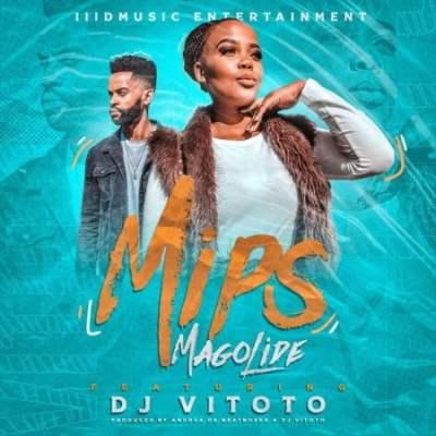 DOWNLOAD MIPS – Magolide ft. Dj Vitoto MP3