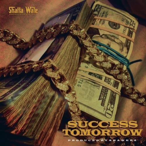DOWNLOAD Shatta Wale – Success Tomorrow MP3