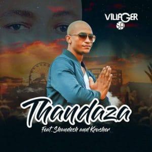 DOWNLOAD Villager SA – Thandaza ft. Shandesh & Krusher MP3
