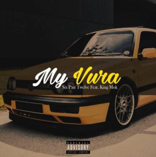 DOWNLOAD Six Past Twelve – My Vura Ft. King Mok MP3