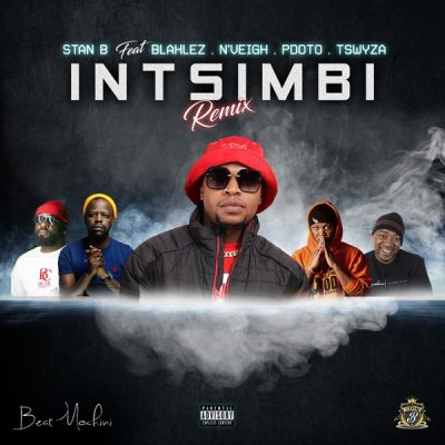 DOWNLOAD Stan B – Intsimbi Ft. PDot O, Tswyza, Blaklez, N'veigh MP3