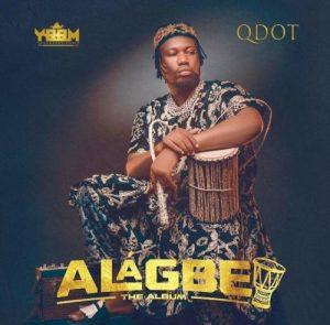 DOWNLOAD ALBUM: Qdot – Alagbe (Full Album) MP3