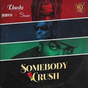 VIDEO: Xbusta – Somebody Crush Ft. Peruzzi, Skiibii | Download mp4
