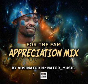 DOWNLOAD Vusinator – For The Fam Appreciation Mix MP3