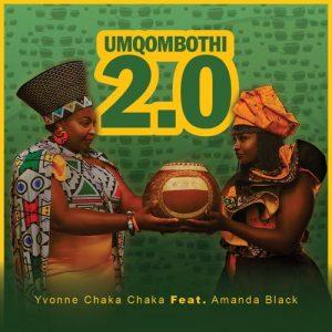 DOWNLOAD Yvonne Chaka Chaka – Umqombothi 2.0 Ft. Amanda Black MP3