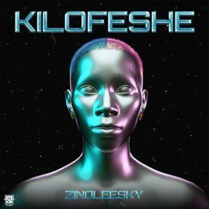 DOWNLOAD Zinoleesky – Kilofeshe MP3