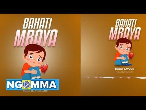 DOWNLOAD Beka Flavour – Bahati Mbaya MP3