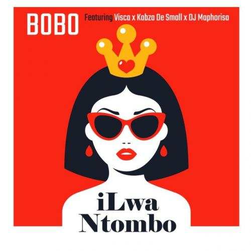 DOWNLOAD Bobo – iLwa Ntombo Ft. Visca, Kabza De Small & DJ Maphorisa MP3