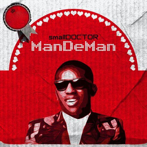 DOWNLOAD Small Doctor – ManDeMan MP3