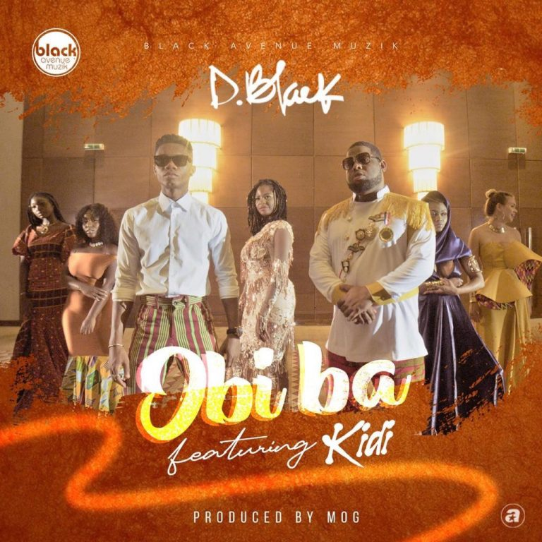DOWNLOAD D-Black – Obi Ba ft. KiDi MP3