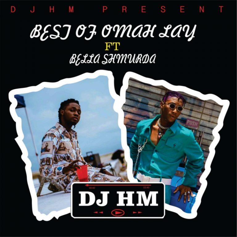 DOWNLOAD DJ HM – Best Of Omah Lay ft. Bella Shmurda Mix MP3