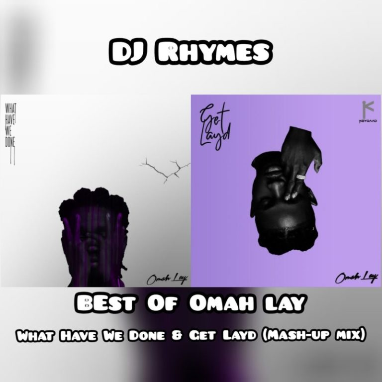 """DOWNLOAD DJ Rhymes – """"Best Of Omah Lay"""" (What Have We Done & Get Layd Mix) MP3"""