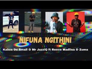 DOWNLOAD Kabza De Small & Mr Jazziq – Nifuna Ngithini Ft. Reece Madlisa & Zuma MP3