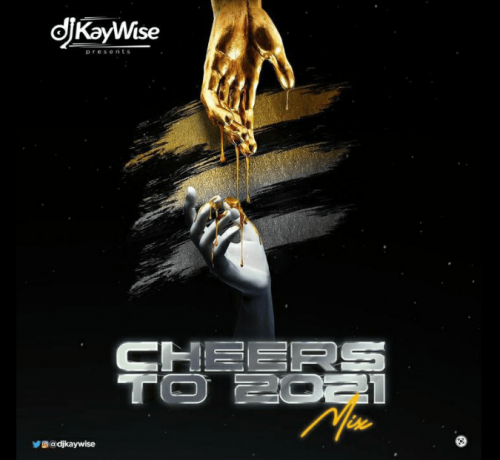 DOWNLOAD DJ Kaywise – Cheers To 2021 Mix MP3