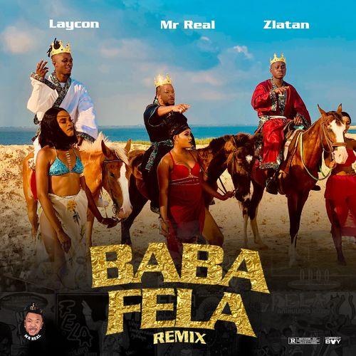 DOWNLOAD Mr Real Ft. Laycon, Zlatan – Baba Fela (Remix) MP3