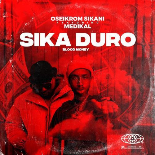 DOWNLOAD Oseikrom Sikani – Sika Duro (Remix) Ft. Medikal MP3
