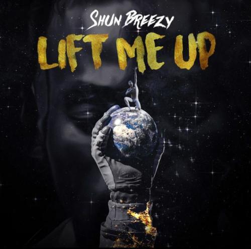 DOWNLOAD Shun Breezy – Lift Me Up MP3