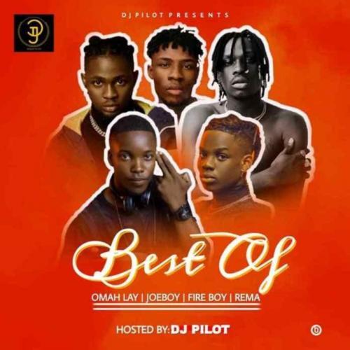 DOWNLOAD DJ Pilot – Best of (Omah Lay, Fireboy DML, Joeboy, Rema) MP3