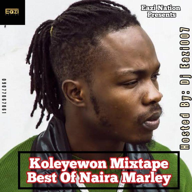 DOWNLOAD DJ Eazi 007 – Best Of Naira Marley (Koleyewon Mix) MP3
