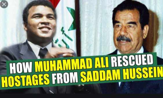How Muhammad Ali 'Magically' Convinced Saddam Hussein To 15 American Held Hostage In Iraq
