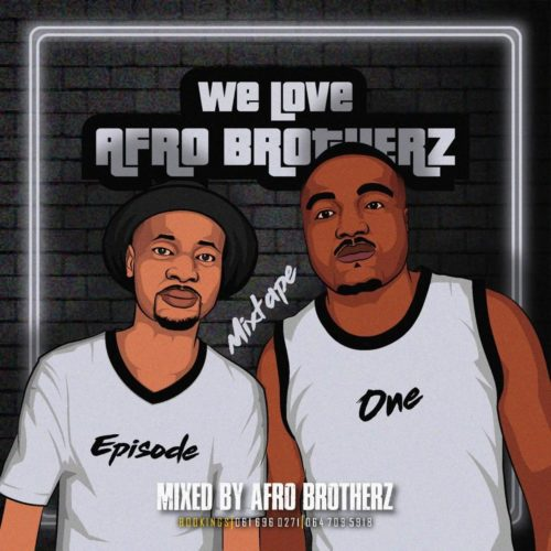 DOWNLOAD Afro Brotherz – We Love Afro Brotherz Mixtape (Episode One) MP3