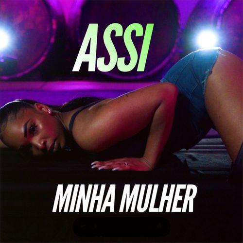 DOWNLOAD Assi – Minha Mulher MP3