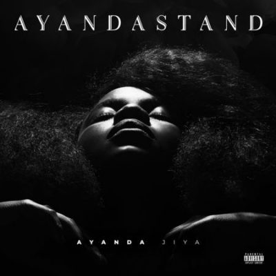 DOWNLOAD Ayanda Jiya – AyandaStand Album mp3