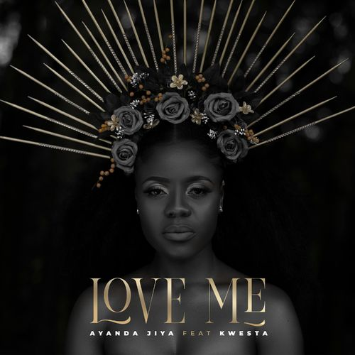 DOWNLOAD Ayanda Jiya – Love Me Ft. Kwesta MP3
