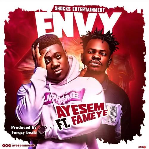 DOWNLOAD Ayesem Ft. Fameye – Envy MP3