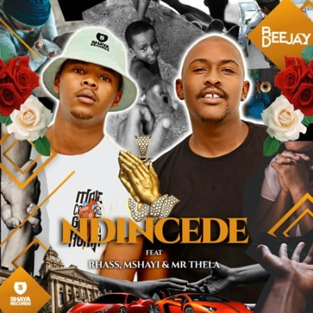 DOWNLOAD Bee Deejay – Ndincede Ft. Rhass, Mshayi, Mr Thela MP3