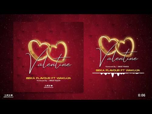 DOWNLOAD Beka Flavour – Valentine Ft. Wakuja MP3
