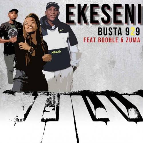 DOWNLOAD Busta 929 – Ekeseni Ft. Boohle, Zuma MP3