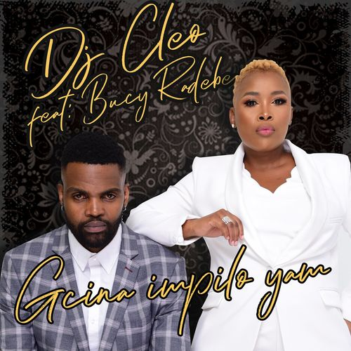 DOWNLOAD DJ Cleo – Gcina Impilo Yami Ft. Bucy Radebe MP3