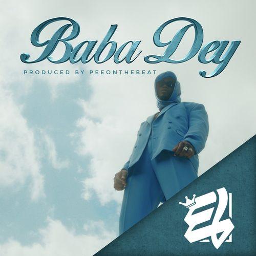 DOWNLOAD E.L – Baba Dey MP3