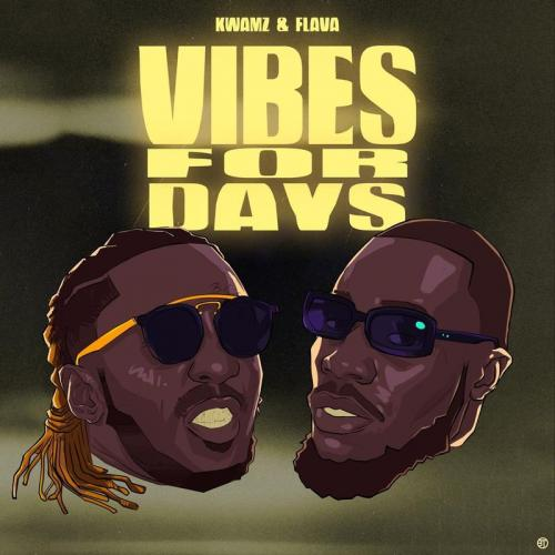 DOWNLOAD Kwamz & Flava – Vibes For Days EP mp3