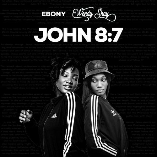 DOWNLOAD Ebony x Wendy Shay – John 8:7 MP3