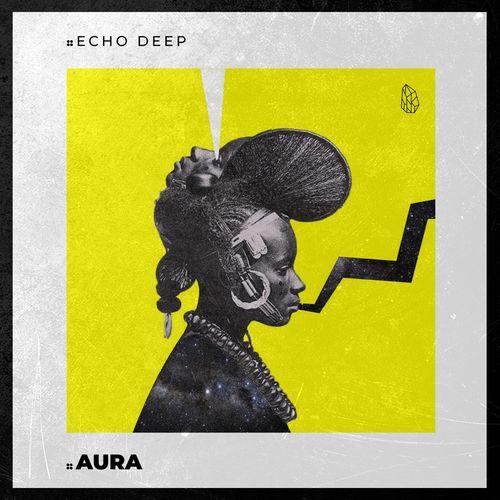 DOWNLOAD Echo Deep – Aura (Original Mix) MP3