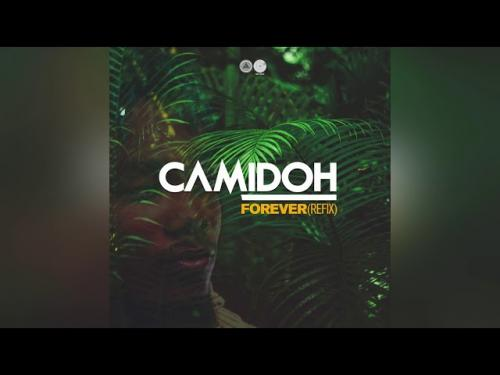 DOWNLOAD Camidoh – Forever (Refix) MP3
