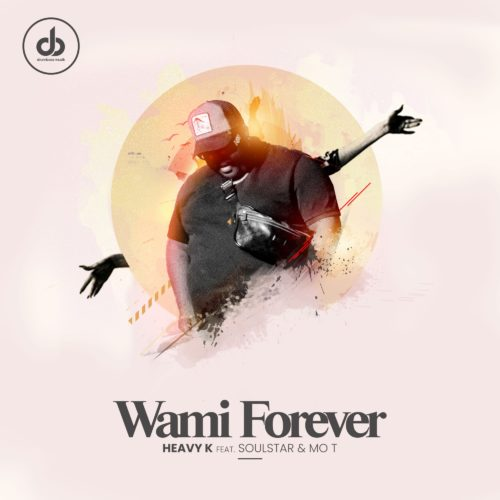 DOWNLOAD Heavy K – Wami Forever Ft. Soulstar, Mo T MP3