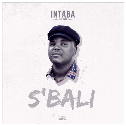 DOWNLOAD Intaba Yase Dubai – S'bali MP3