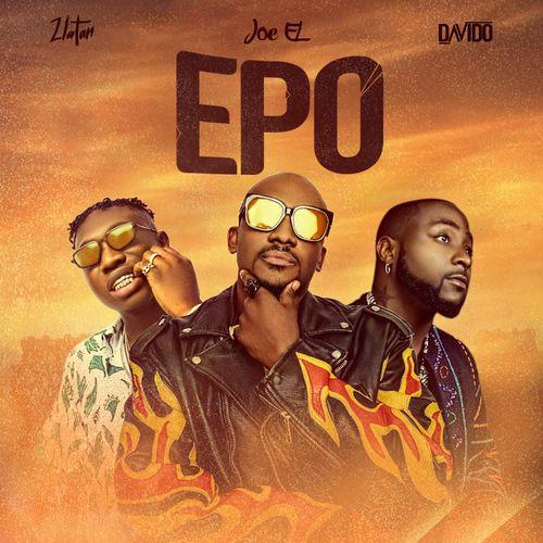 DOWNLOAD Joe El – Epo Ft. Davido, Zlatan MP3