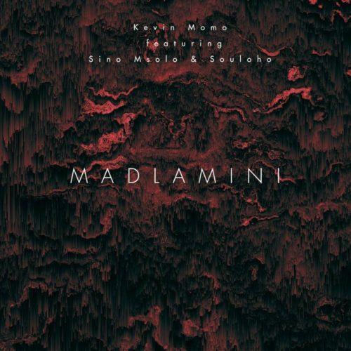 DOWNLOAD Kelvin Momo – Madlamini Ft. Sino Msolo, Souloho MP3
